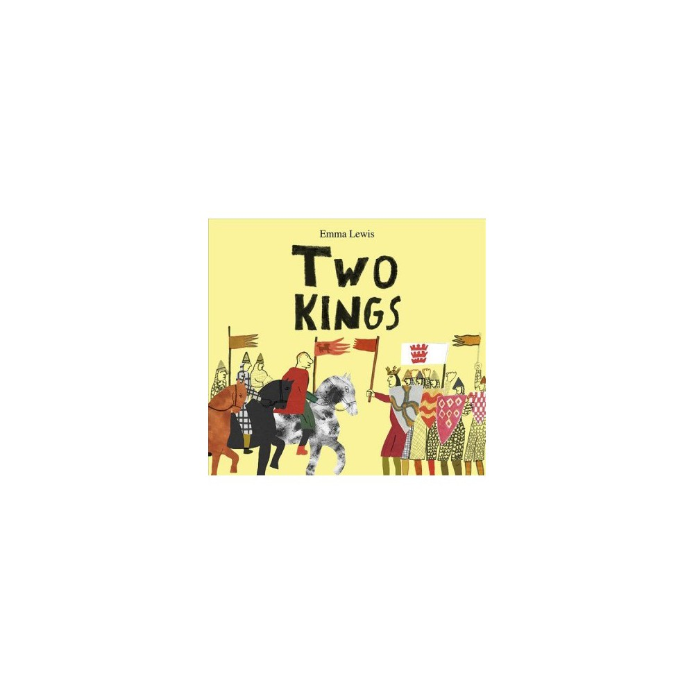 Two Kings - by Emma Lewis (Hardcover)