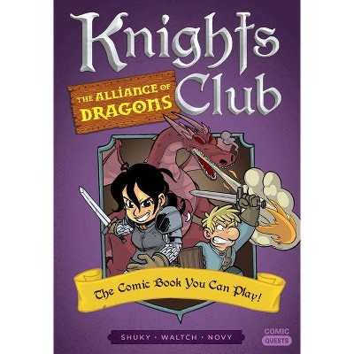Knights Club: The Alliance of Dragons - (Comic Quests) by  Shuky (Paperback)