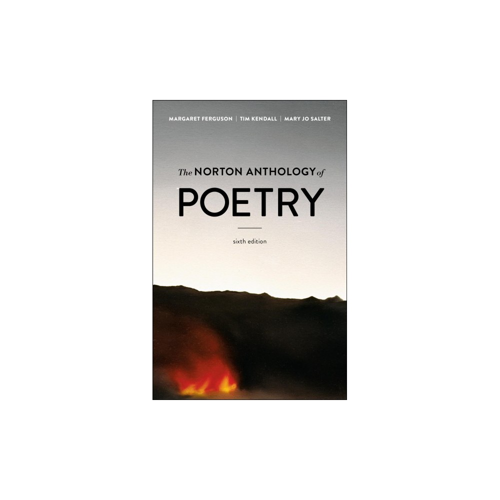 Norton Anthology of Poetry - 6 Pap/Psc by Margaret Ferguson & Tim Kendall & Mary Jo Salter (Paperback)