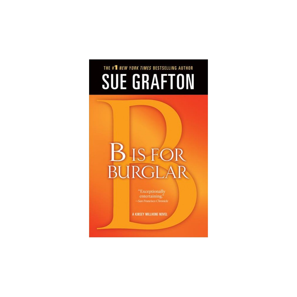 B Is for Burglar - Reprint (Kinsey Millhone Mysteries) by Sue Grafton (Paperback)