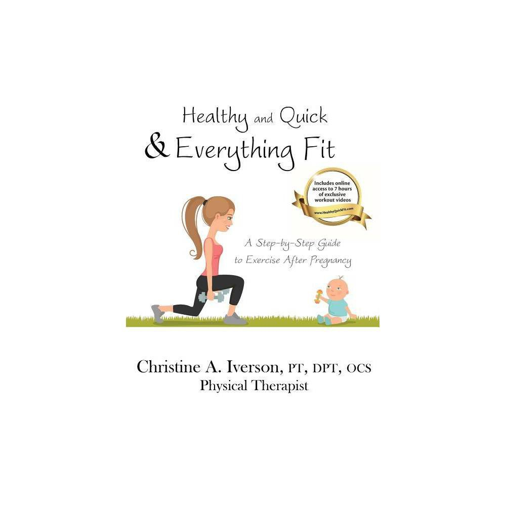 Healthy And Quick Everything Fit By Christine Iverson Paperback