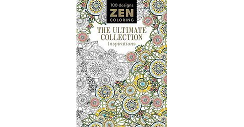 Zen Coloring : The Ultimate Collection: Inspirations (Paperback) - image 1 of 1