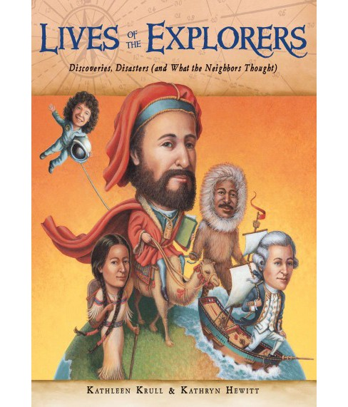 Lives of the Explorers : Discoveries, Disasters (And What the Neighbors Thought) (Reprint) (Paperback) - image 1 of 1