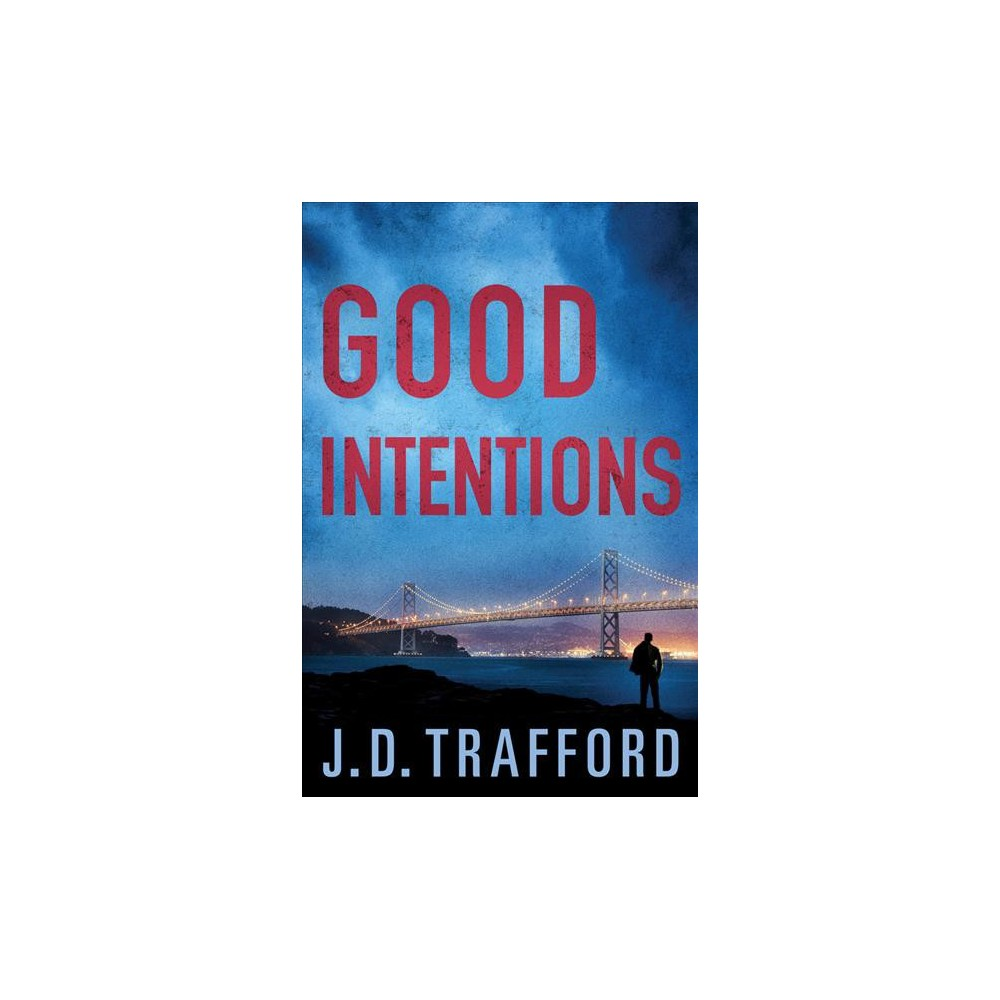 Good Intentions - by J. D. Trafford (Paperback)
