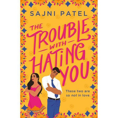 The Trouble with Hating You - by  Sajni Patel (Paperback) - image 1 of 1