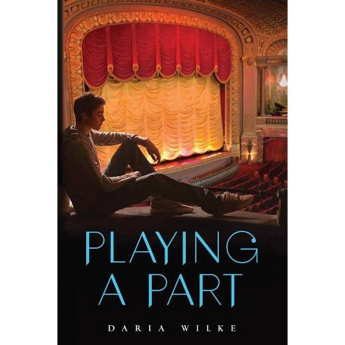 Playing a Part - by  Daria Wilke & Marian Schwartz (Hardcover) - image 1 of 1