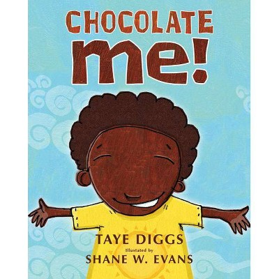 Chocolate Me! - by Taye Diggs (Hardcover)