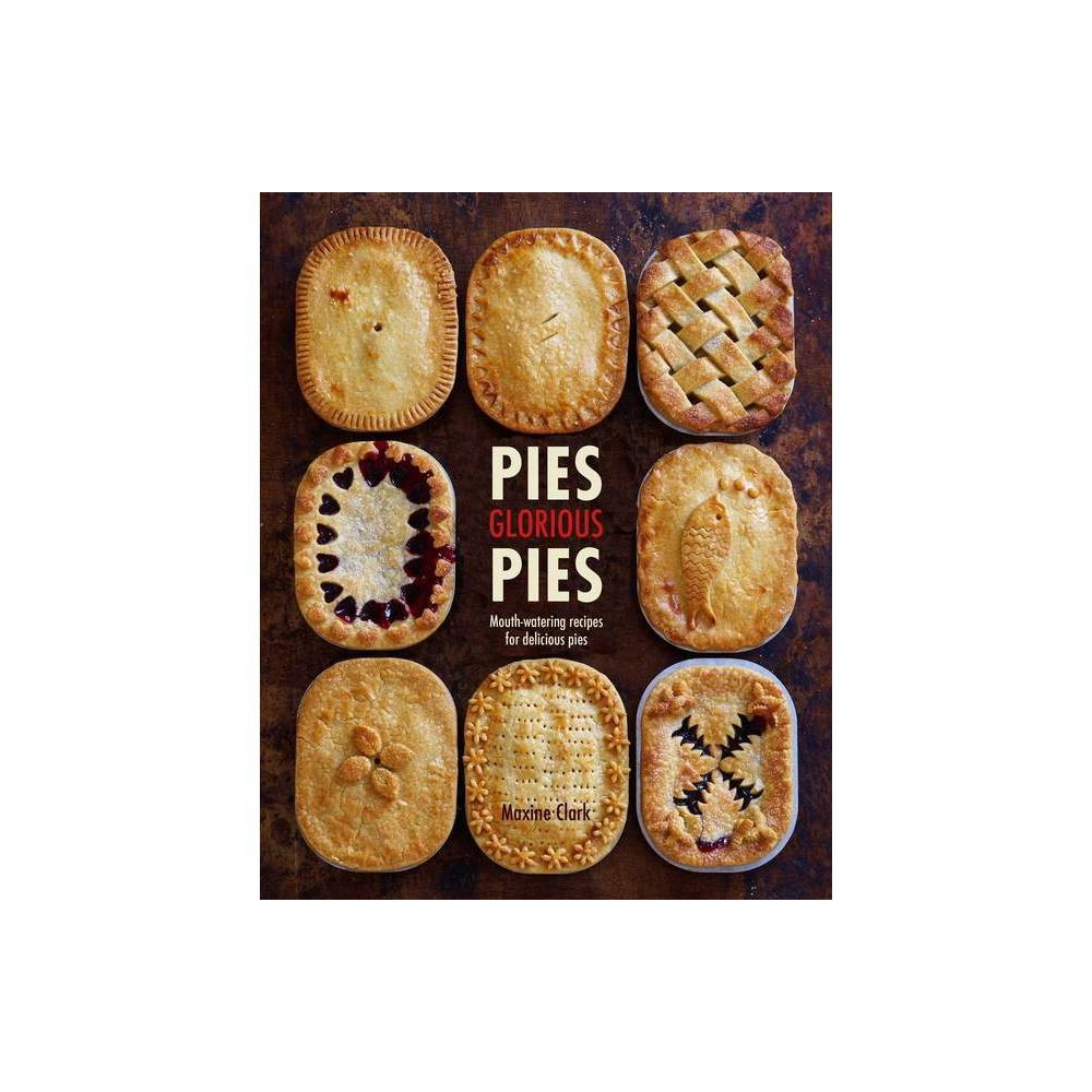 Pies Glorious Pies By Maxine Clark Hardcover