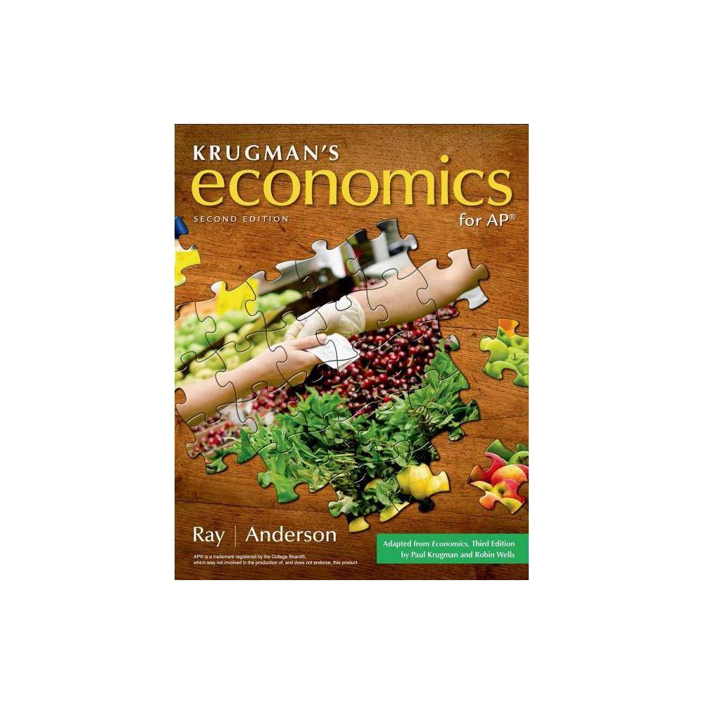Krugman's Economics for Ap(r) (High School) - 2 Edition by David A Anderson (Hardcover)