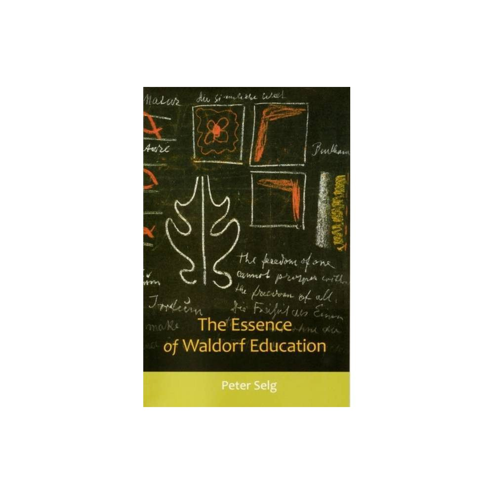 The Essence Of Waldorf Education By Peter Selg Paperback