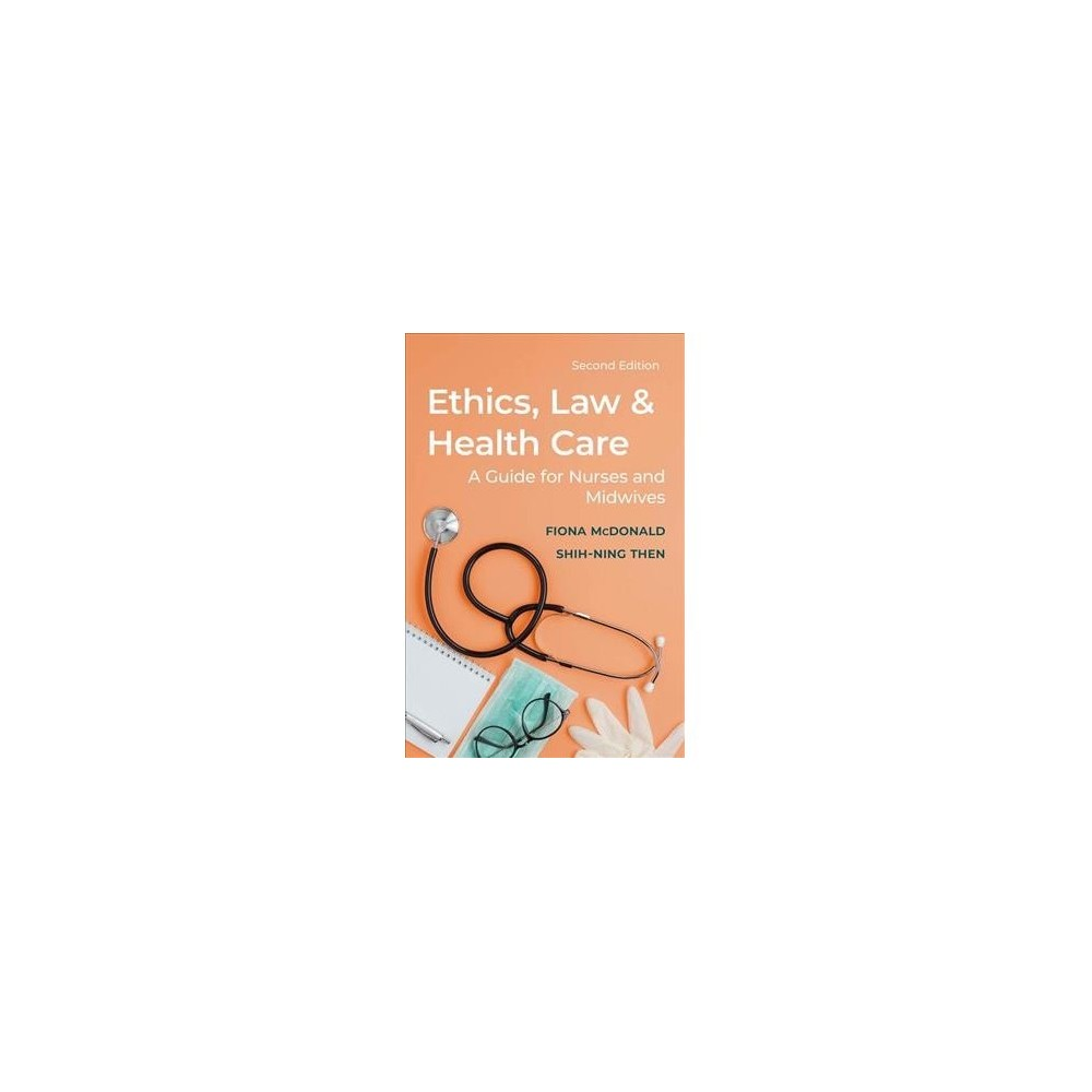 Ethics, Law and Health Care : A Guide for Nurses and Midwives - 2 (Paperback)