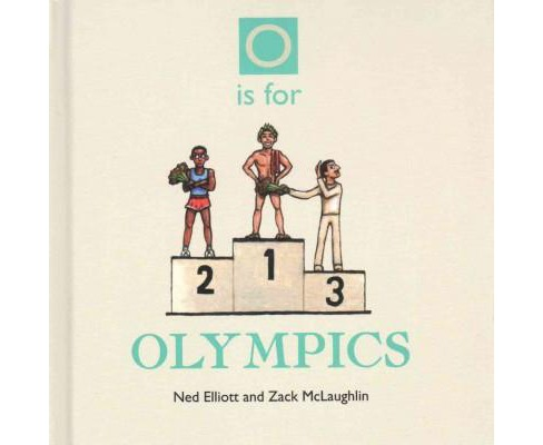 O is for Olympics (Hardcover) (Ned Elliott) - image 1 of 1