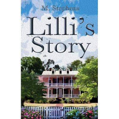 LILLI's Story - by  Mary Ann Stephens (Paperback)