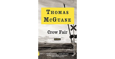 Crow Fair : Stories (Reprint) (Paperback) (Thomas McGuane) - image 1 of 1