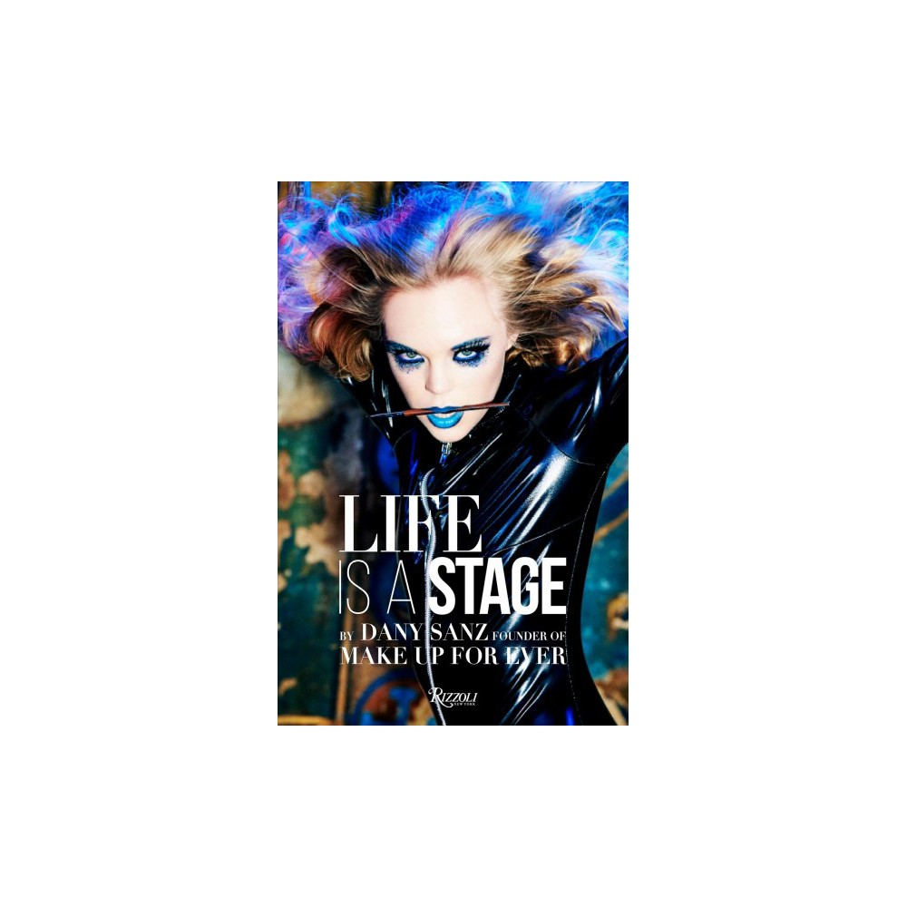 Life Is a Stage : Make Up for Ever (Hardcover) (Dany Sanz)