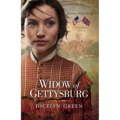 Widow of Gettysburg - (Heroines Behind the Lines) by  Jocelyn Green (Paperback) - image 1 of 1