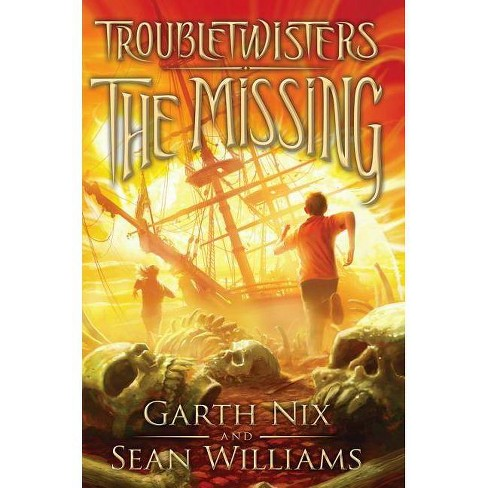 Troubletwisters Book 4: The Missing - by  Garth Nix & Sean Williams (Hardcover) - image 1 of 1