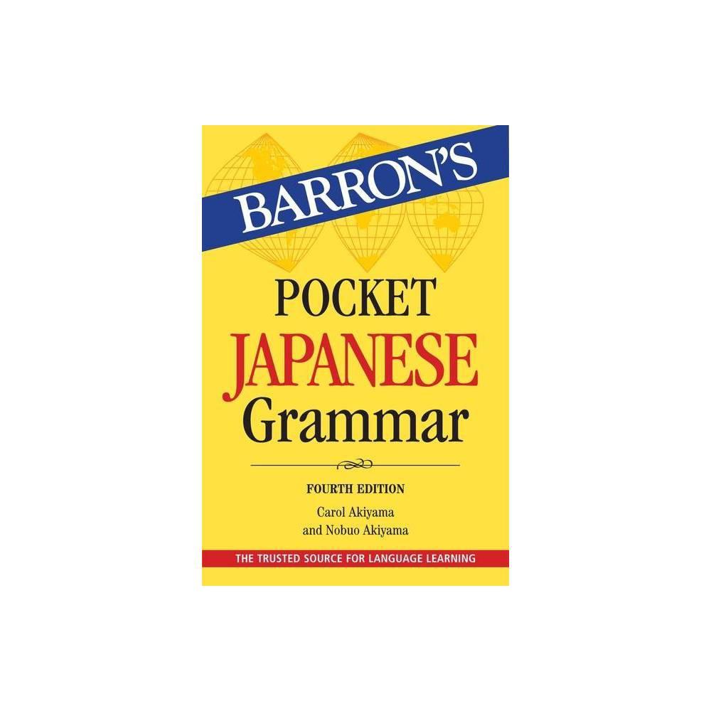 Pocket Japanese Grammar Barron S Grammar 4th Edition By Carol Akiyama Nobuo Akiyama Paperback
