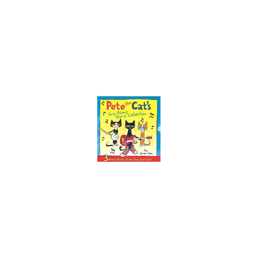 Pete the Cat's Sing-Along Story Collection : 3 Great Books from One Cool Cat! (Hardcover) (James Dean)
