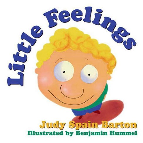 Little Feelings - by  Judy Spain Barton (Paperback) - image 1 of 1