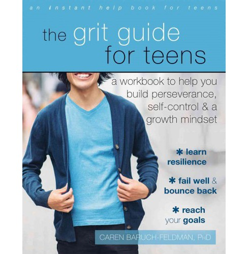 Grit Guide for Teens : A Workbook to Help You Build Perseverance, Self-Control, and a Growth Mindset - image 1 of 1