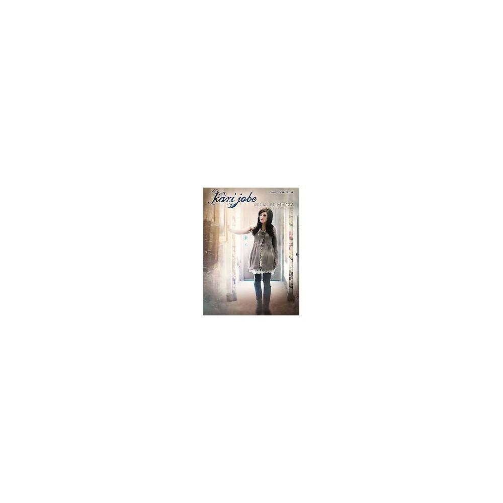 Kari Jobe : Where I Find You (Paperback)