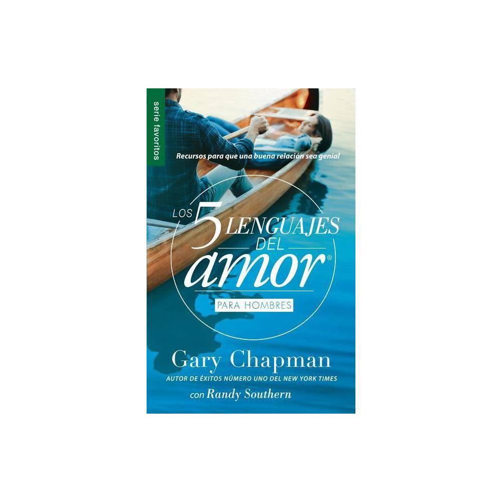 Los 5 Lenguajes Del Amor Para Hombres The Five Love Languages Men S Edition By Gary Chapman Paperback