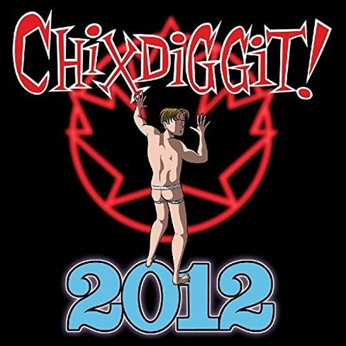 Chixdiggit! - 2012 (CD) - image 1 of 1