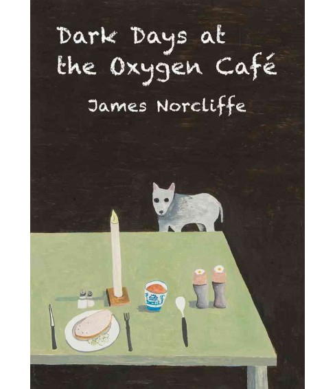 Dark Days at the Oxygen Cafe (Paperback) (James Norcliffe) - image 1 of 1