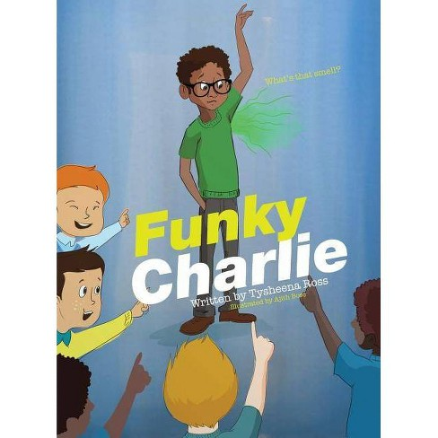 Funky Charlie - by  Tysheena Ross (Hardcover) - image 1 of 1
