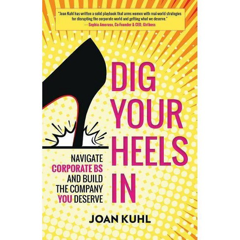 Dig Your Heels In - by  Joan Kuhl (Paperback) - image 1 of 1