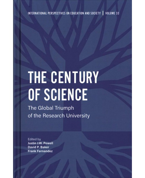 Century of Science : The Global Triumph of the Research University (Hardcover) - image 1 of 1