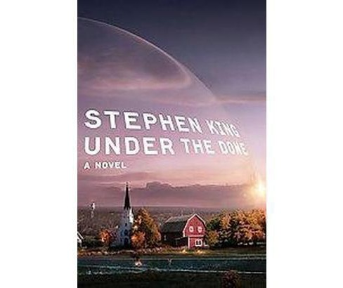 Under the Dome (Hardcover) by Stephen King - image 1 of 1