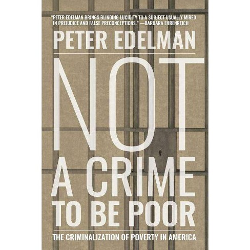 Not a Crime to Be Poor - by  Peter Edelman (Hardcover) - image 1 of 1