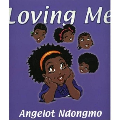 Loving Me - by  Angelot Ndongmo (Paperback) - image 1 of 1