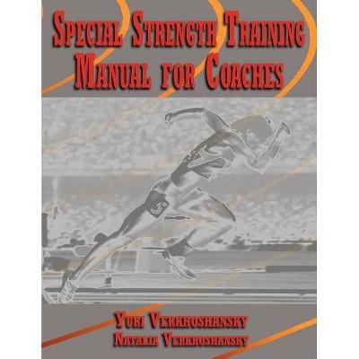 Special Strength Training - by  Yuri Verkhoshansky & Natalia Verkhoshansky (Paperback)