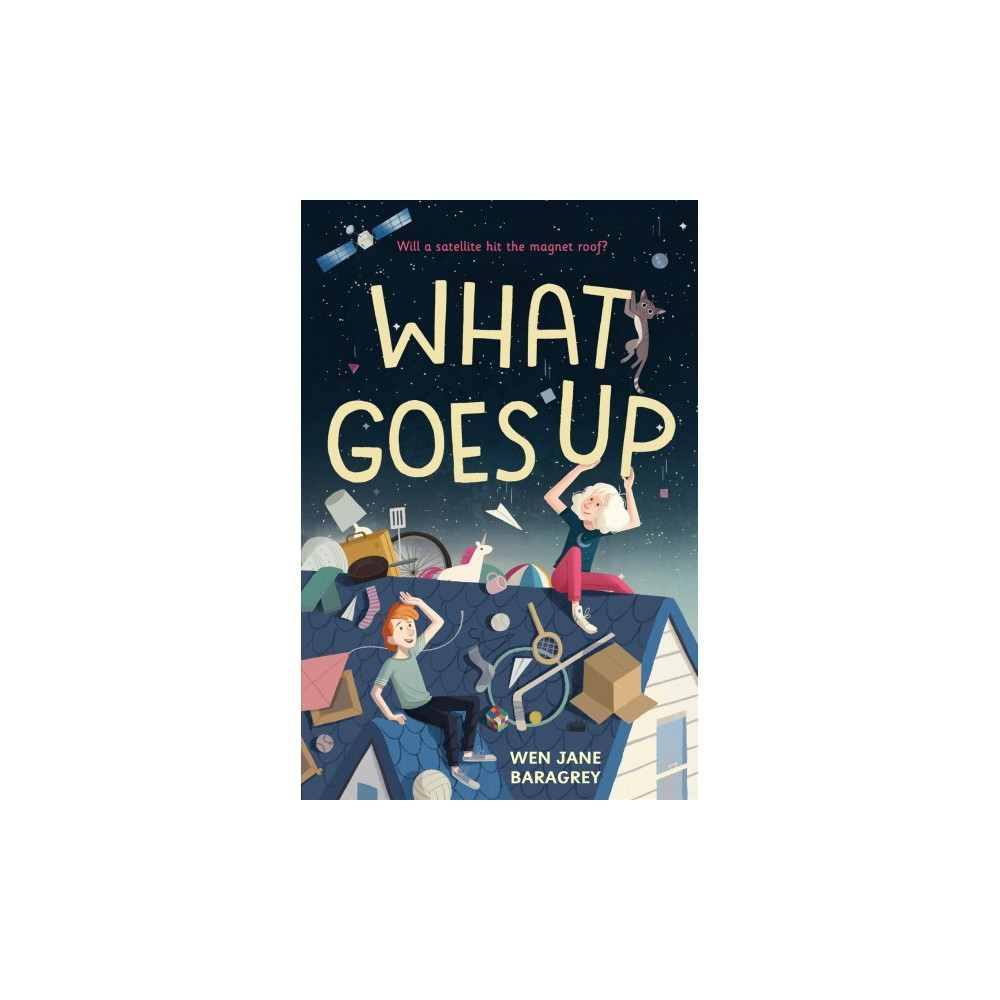 What Goes Up - by Wen Jane Baragrey (Hardcover)