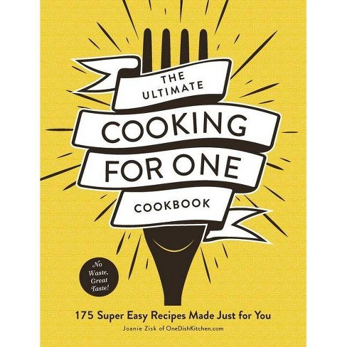 The Ultimate Cooking for One Cookbook - by Joanie Zisk (Paperback) - image 1 of 1