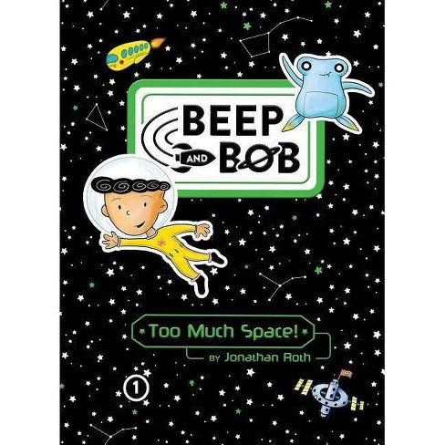 Too Much Space! - (Beep and Bob) by  Jonathan Roth (Paperback) - image 1 of 1