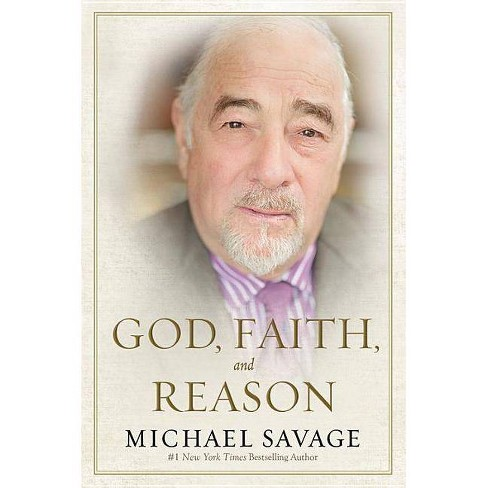 God, Faith, and Reason - by  Michael Savage (Paperback) - image 1 of 1