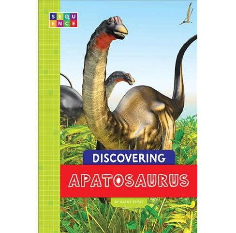 Discovering Apatosaurus -  (Sequence Dinosaurs) by Kathy Frost (Paperback) - image 1 of 1