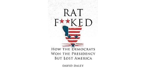 Ratf**ked : The True Story Behind the Secret Plan to Steal America's Democracy (Hardcover) (David Daley) - image 1 of 1