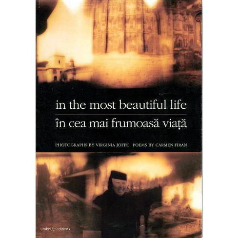 In the Most Beautiful Life - by  Carmen Firan & Virginia Joffe (Hardcover) - image 1 of 1