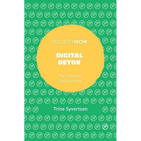 Digital Detox - (Societynow) by  Trine Syvertsen (Paperback) - image 1 of 1