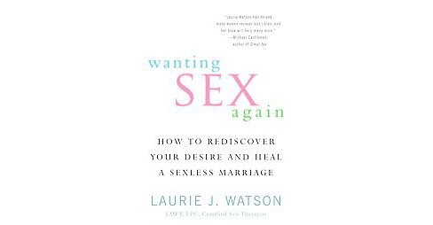 Wanting Sex Again : How to Rediscover Your Desire and Heal a Sexless Marriage (Paperback) (Laurie J. - image 1 of 1