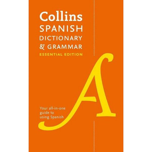 Collins Spanish Dictionary & Grammar - (Collins Essential Editions) by  Collins Dictionaries (Paperback) - image 1 of 1