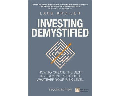Investing Demystified : How to Create the Best Investment Portfolio Whatever Your Risk Level - image 1 of 1