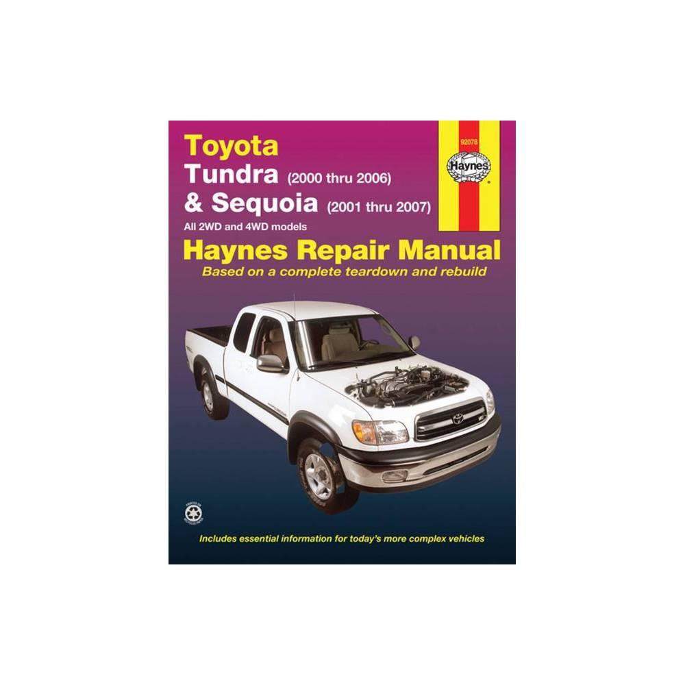 Toyota Tundra 2000 Thru 2006 Sequoia 2001 Thru 2007 2wd 4wd Haynes Repair Manual By John Haynes Paperback