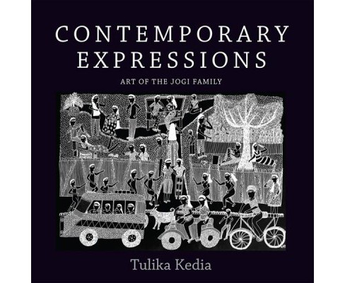 Contemporary Expressions : Art of the Jogi Family (Hardcover) (Tulika Kedia) - image 1 of 1