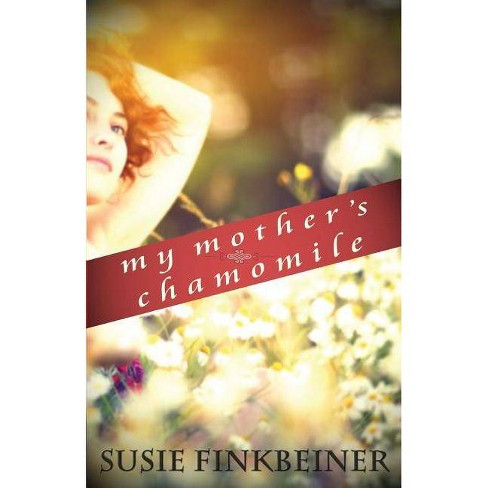 My Mother's Chamomile - by  Susie Finkbeiner (Paperback) - image 1 of 1